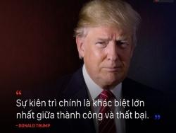 Tân Tổng thống Mỹ Donald Trump và 10 câu nói mang tư duy sâu sắc đầy cảm hứng